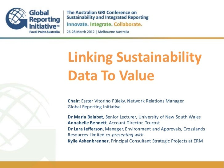 Linking SustainabilityData To ValueChair: Eszter Vitorino Füleky, Network Relations Manager,Global Reporting InitiativeDr ...