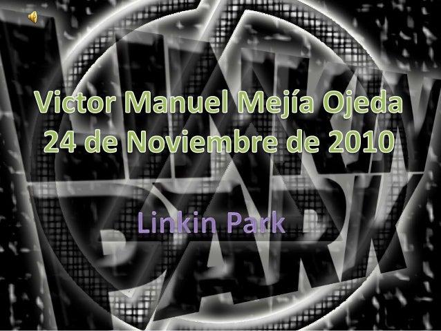 Introducción - Linkin Park -……….Diapositiva 3 Integrantes de la Banda……….Diapositiva 4 Chester Charles Bennington……….Diapo...