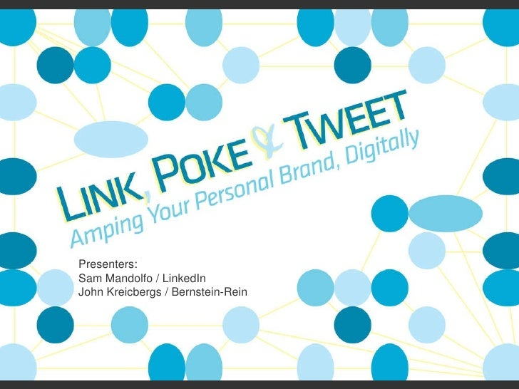 Presenters: Sam Mandolfo / LinkedIn John Kreicbergs / Bernstein-Rein