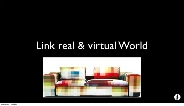 Link real & virtual Worldwoensdag 5 oktober 11