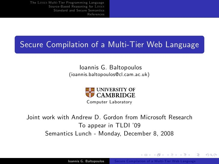 The Links Multi-Tier Programming Language             Source-Based Reasoning for Links                Standard and Secure ...