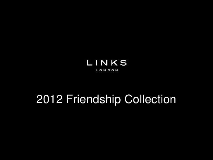 Links of London -  2012 Friendship Collection