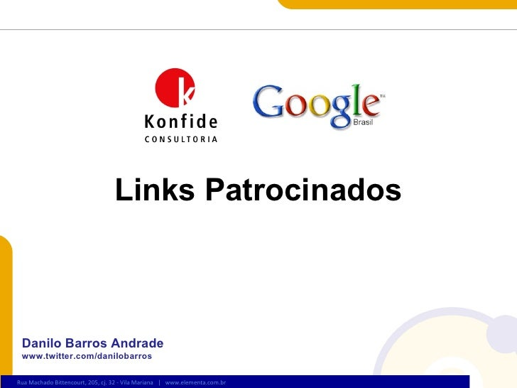 Danilo Barros Andrade www.twitter.com/danilobarros Links Patrocinados