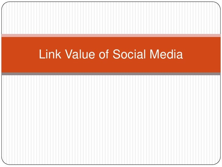 Link Value of Social Media<br />