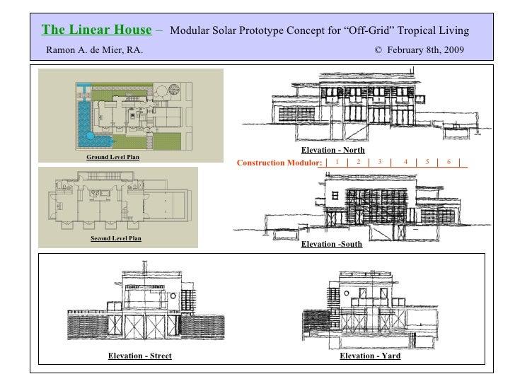 "The Linear House  –   Modular Solar Prototype Concept for ""Off-Grid"" Tropical Living Ramon A. de Mier, RA.  ©   February 8..."