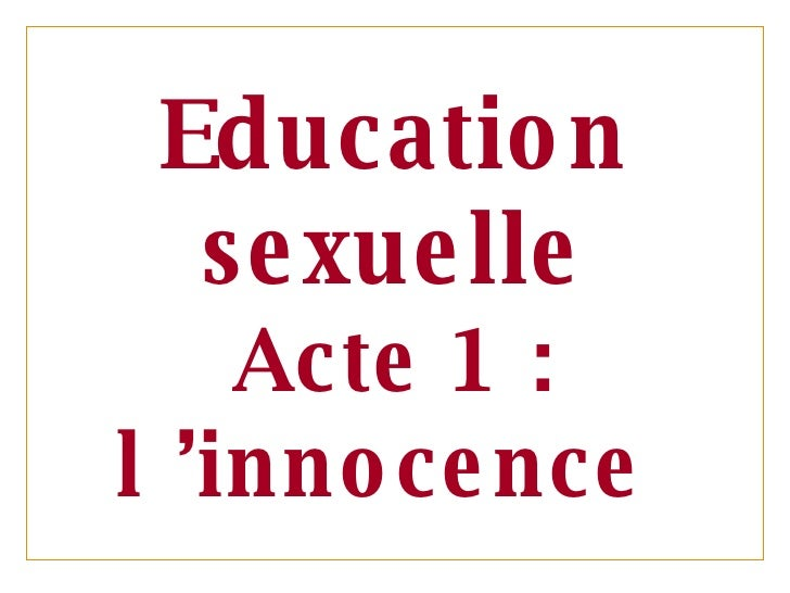 Education sexuelle Acte 1 : l 'innocence
