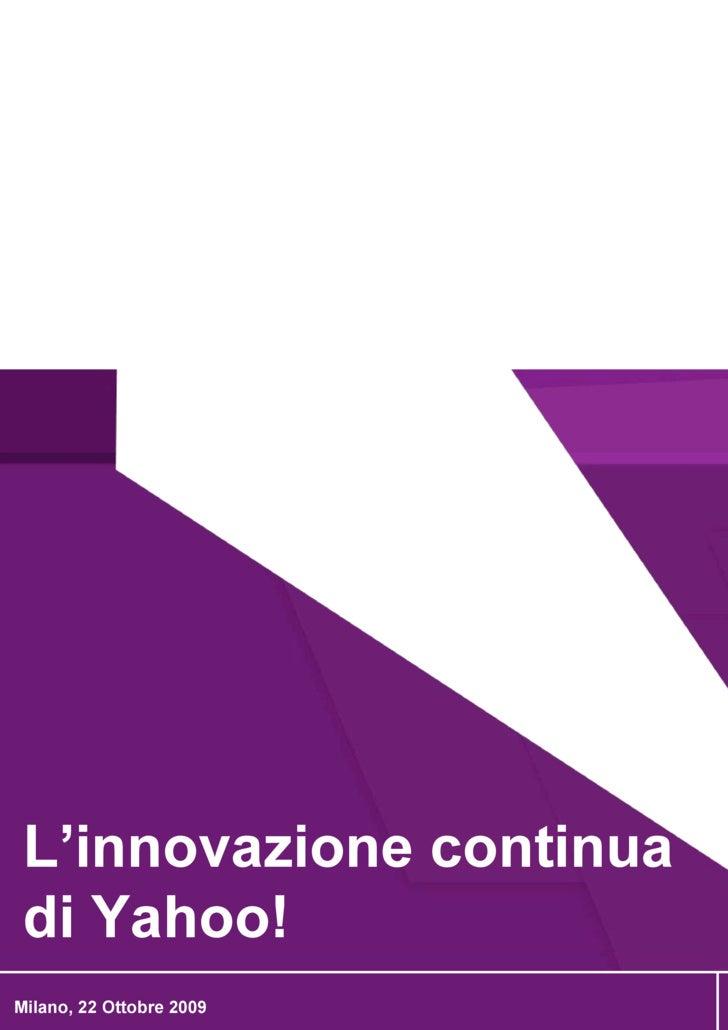 L'innovazione continua di Yahoo!_Milano 22 Ottobre 2009