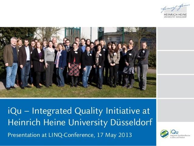 iQu – Integrated Quality Initiative atHeinrich Heine University DüsseldorfPresentation at LINQ-Conference, 17 May 2013