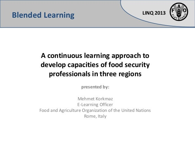 LINQ 2013A continuous learning approach todevelop capacities of food securityprofessionals in three regionspresented by:Me...