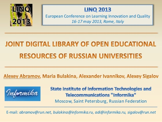 Moscow, Saint Petersburg, Russian FederationEuropean Conference on Learning Innovation and Quality16-17 may 2013, Rome, It...