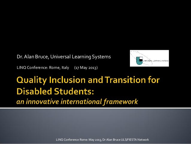 Dr.Alan Bruce, Universal Learning SystemsLINQ Conference: Rome, Italy (17 May 2013)LINQ Conference Rome: May 2013, Dr Alan...