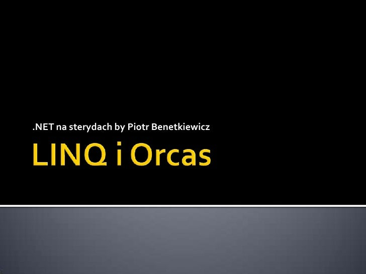 Linq and Orcas