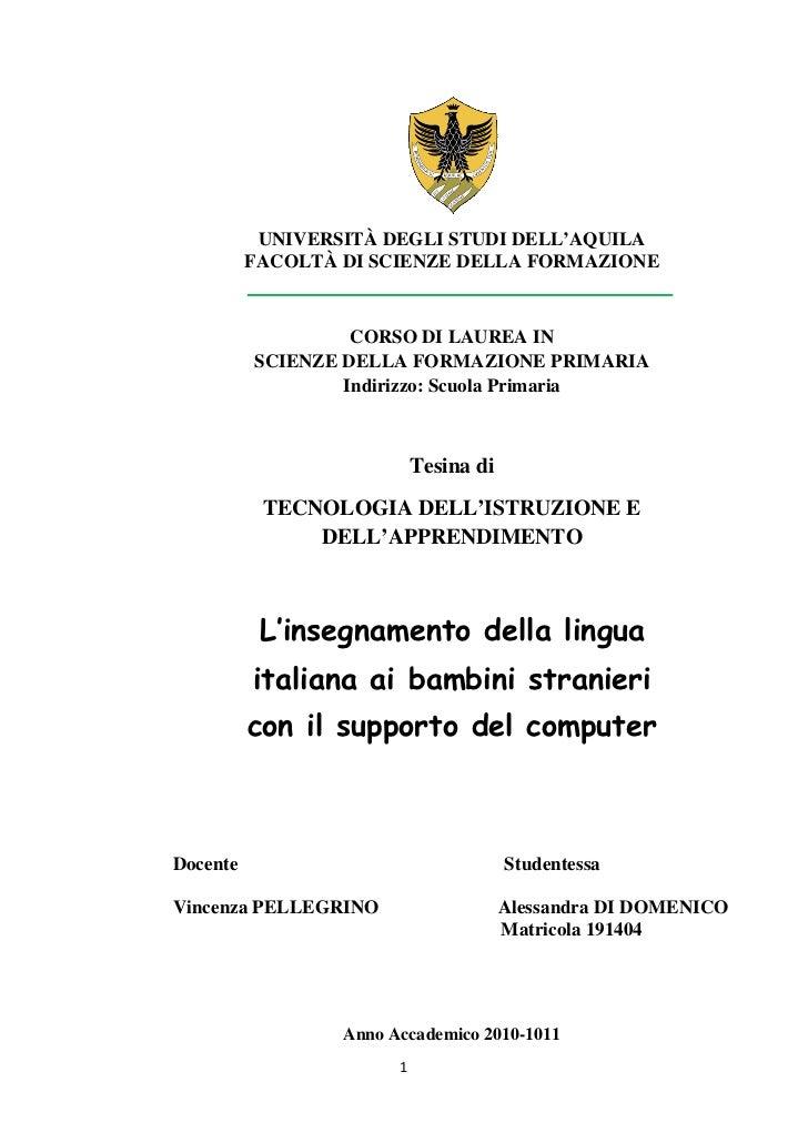 UNIVERSITÀ DEGLI STUDI DELL'AQUILA          FACOLTÀ DI SCIENZE DELLA FORMAZIONE                   CORSO DI LAUREA IN      ...