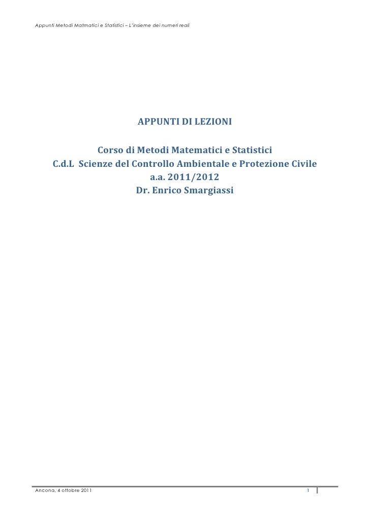 Appunti Metodi Matmatici e Statistici – L'insieme dei numeri reali                                           APPUNTI DI LE...