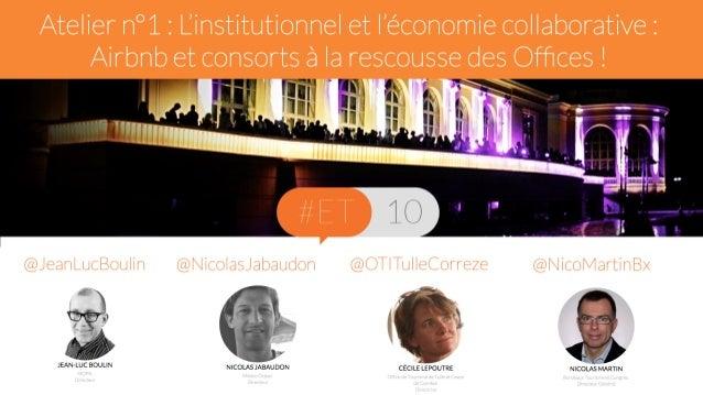 L'institutionnel et l'économie collaborative  Titre de la présentation  Atelier A1 - Mercredi 8 octobre 2014  Intervenant ...
