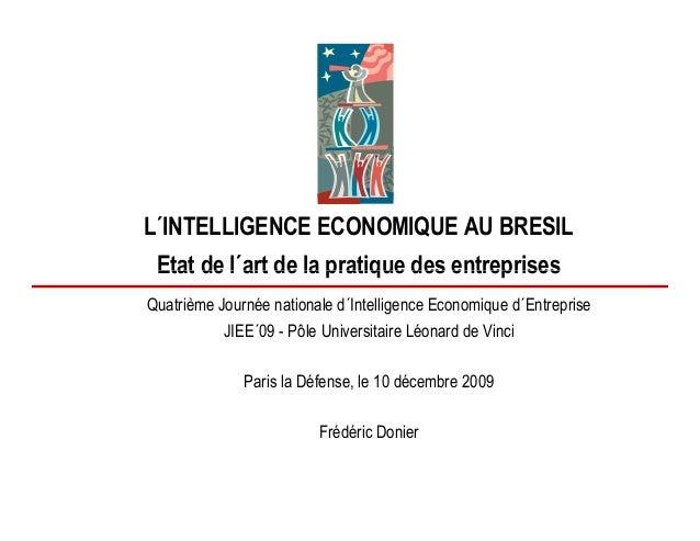 L´INTELLIGENCE ECONOMIQUE AU BRESIL Etat de l´art de la pratique des entreprisesEtat de l´art de la pratique des entrepris...