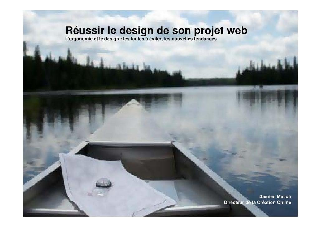 Réussir le design de son projet web L'ergonomie et le design : les fautes à éviter, les nouvelles tendances               ...