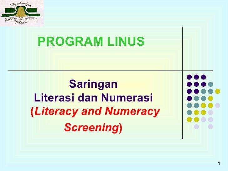 Saringan  Literasi dan Numerasi  ( Literacy and Numeracy Screening )   1 PROGRAM LINUS