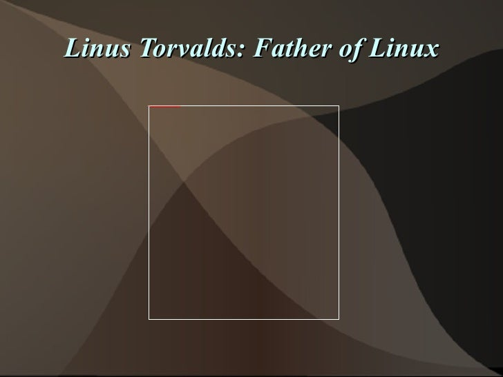 Linus Torvalds: Father of Linux
