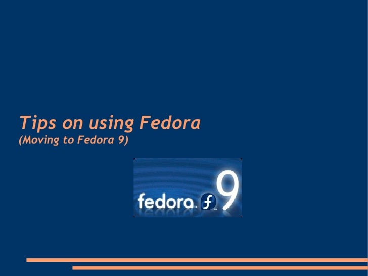 Tips on using Fedora (Moving to Fedora 9)‏