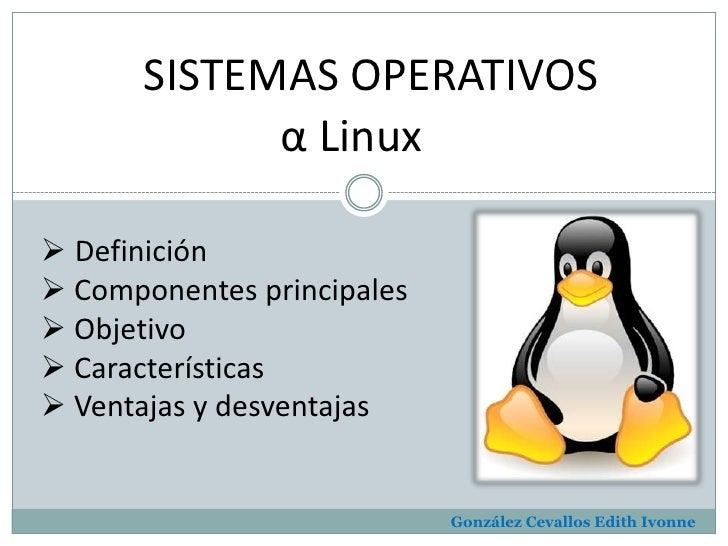 SISTEMAS OPERATIVOS<br /><ul><li> Linux