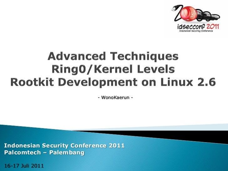 - WonoKaerun -Indonesian Security Conference 2011Palcomtech – Palembang16-17 Juli 2011