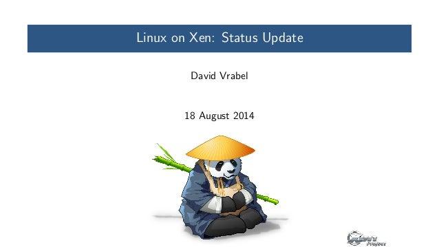 XPDS14: Linux on Xen: A Status Update - David Vrabel, Citrix