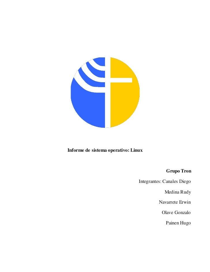 Informe de sistema operativo: Linux                                              Grupo Tron                               ...