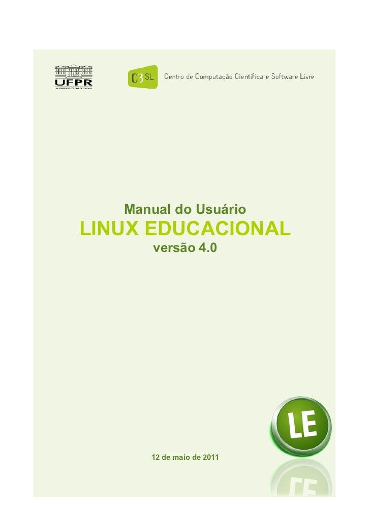 Manual do UsuárioLINUX EDUCACIONAL       versão 4.0      12 de maio de 2011