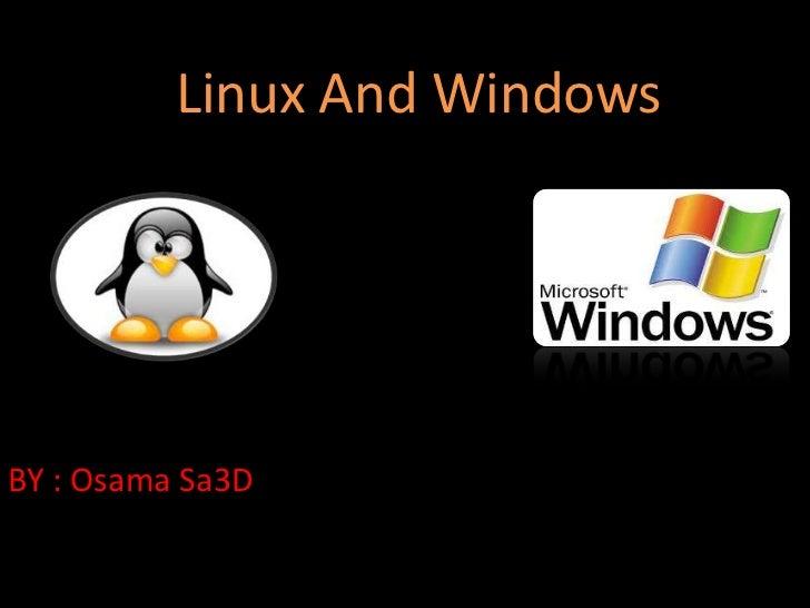 Linux And WindowsBY : Osama Sa3D