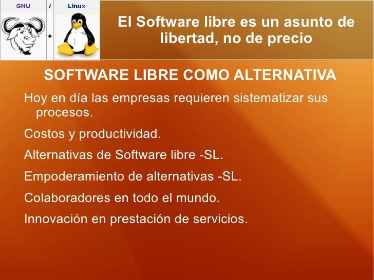 <ul>SOFTWARE LIBRE COMO ALTERNATIVA <li>Hoy en día las empresas requieren sistematizar sus procesos.