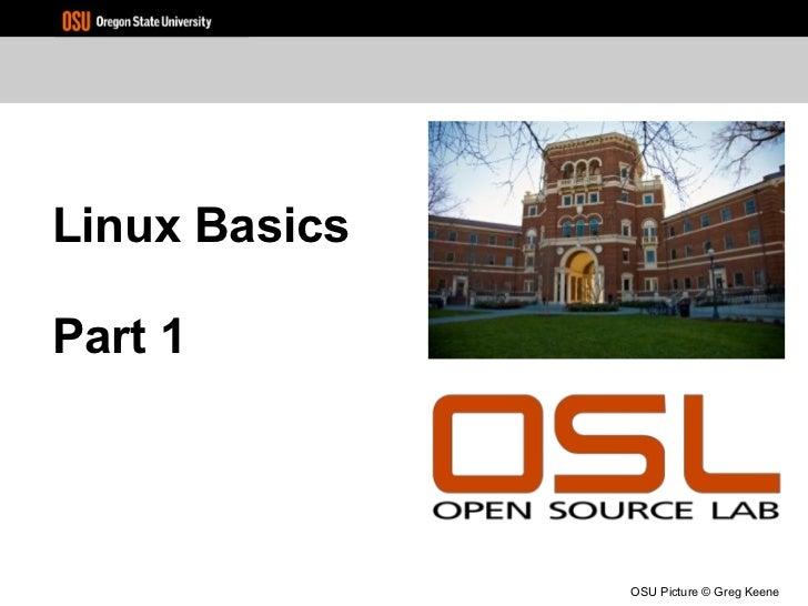 <ul>Linux Basics Part 1 </ul><ul>OSU Picture © Greg Keene </ul>
