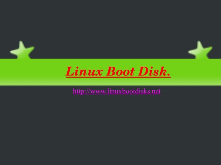 Download Linux Boot Disk to Fix Linux System problem.