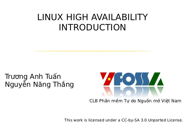 LINUX HIGH AVAILABILITY           INTRODUCTIONTrương Anh TuấnNguyễn Năng Thắng                          CLB Phần mềm Tự do...