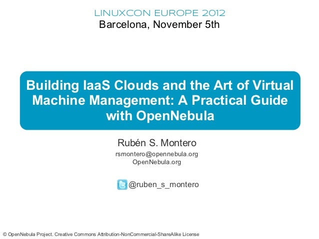 Building IaaS Clouds and the Art of Virtual Machine Management: A Practical Guide with OpenNebula