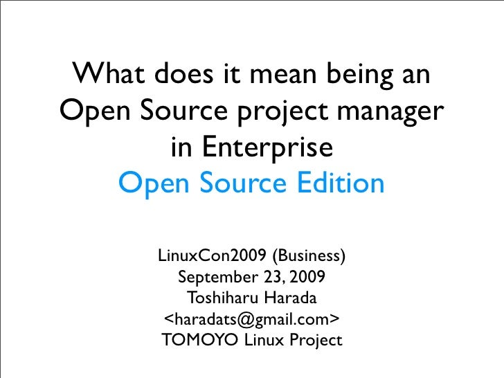 What does it mean being an Open Source project manager        in Enterprise    Open Source Edition        LinuxCon2009 (Bu...