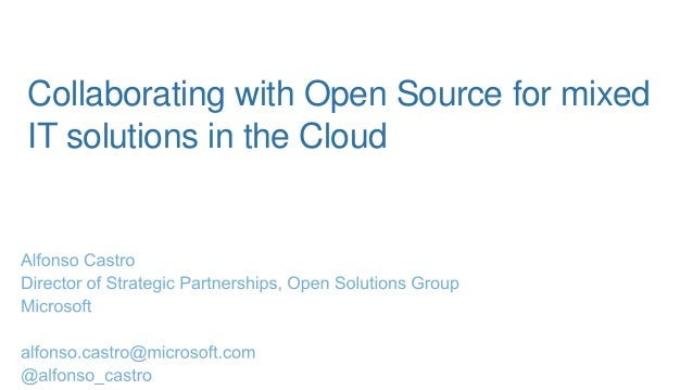 Collaborating with Open Source for Mixed IT Solutions in the Cloud