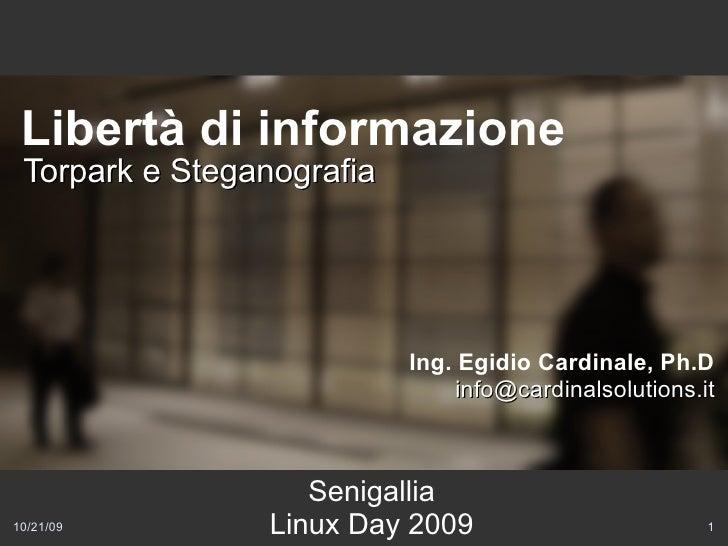 Libertà di informazione  Torpark e Steganografia                                Ing. Egidio Cardinale, Ph.D               ...