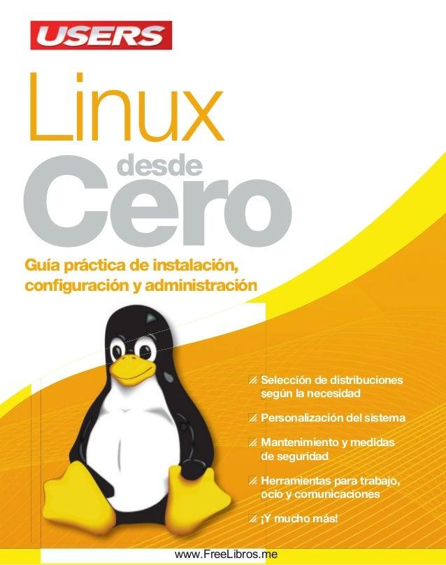 Linux Cero desde El contenido de esta obra formó parte del libro De Windows a Linux. Sobre la colección  Aprendizaje prác...