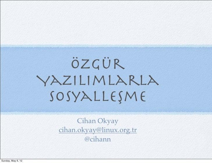 Özgür                    Yazılımlarla                     Sosyalleşme                            Cihan Okyay              ...