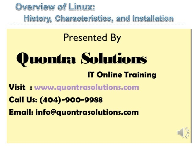 Presented By Quontra Solutions IT Online Training Visit : www.quontrasolutions.com Call Us: (404)-900-9988 Email: info@quo...