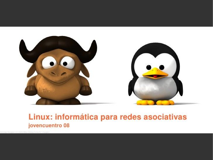 Linux: informática para redes asociativas  jovencuentro 08