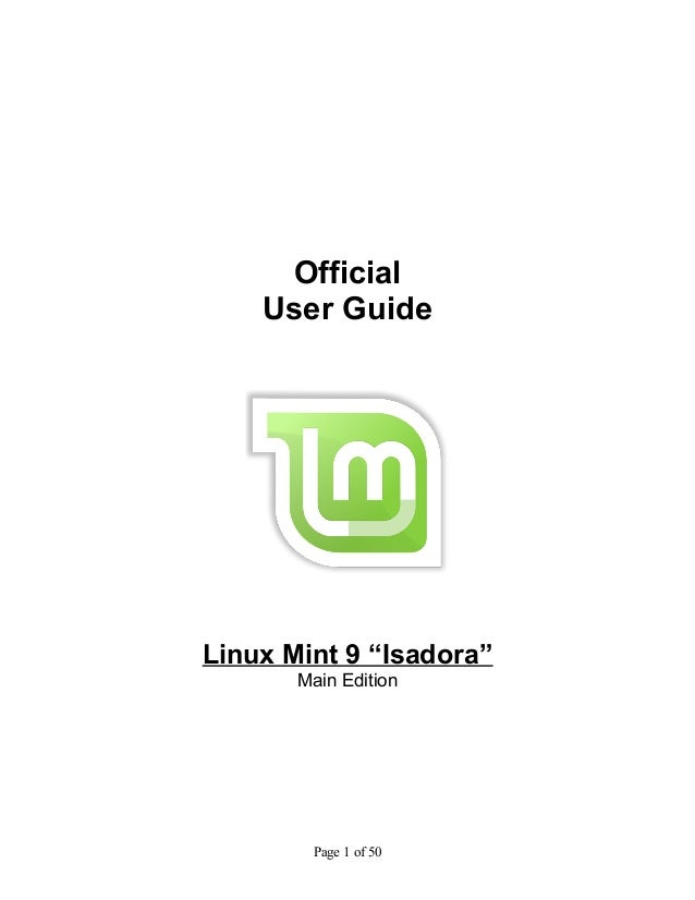 """Official User Guide  Linux Mint 9 """"Isadora"""" Main Edition  Page 1 of 50"""