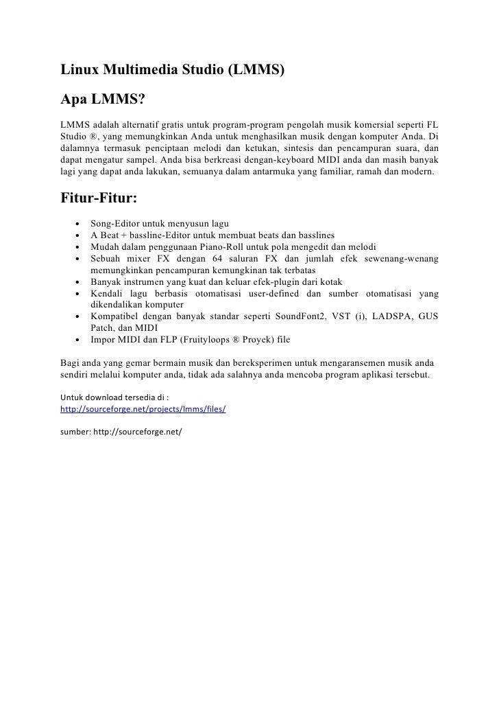 Linux Multimedia Studio (LMMS) Apa LMMS? LMMS adalah alternatif gratis untuk program-program pengolah musik komersial sepe...