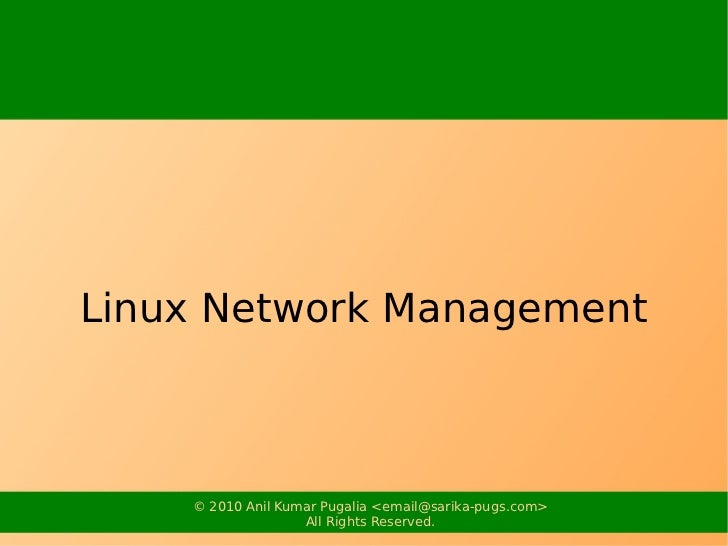 Linux Network Management    © 2010 Anil Kumar Pugalia <email@sarika-pugs.com>                   All Rights Reserved.