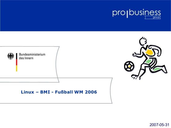 Linux – BMI - Fußball WM 2006                                2007-05-31