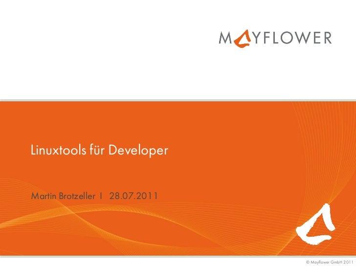 Linuxtools für DeveloperMartin Brotzeller I 28.07.2011                                 © Mayflower GmbH 2011