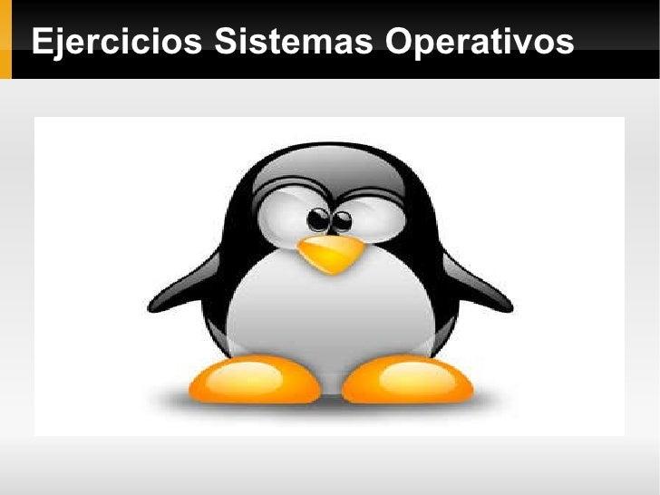 Ejercicios Sistemas Operativos