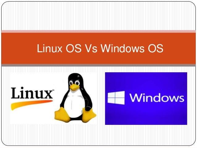 Linux OS Vs Windows OS