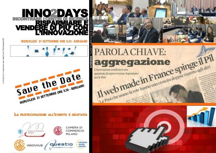 INNO2DAYS                               INCONTRARE I CENTRI DI RICERCA                                    RISPARMIARE E   ...